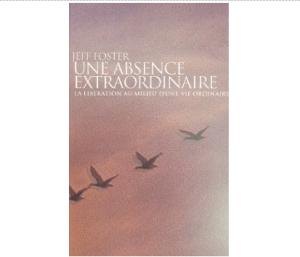 Une absence extraordinaire : La libération au milieu d'une vie ordinaire