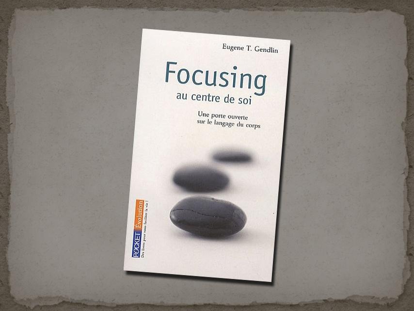 Le focusing de Eugène T. Gendlin